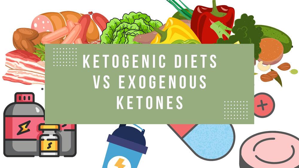 Ketogenic Diets versus Exogenous Ketones